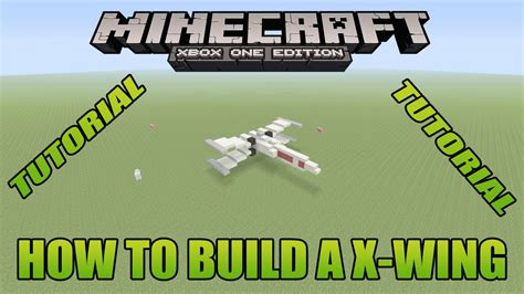 Minecraft Xbox Edition Tutorial How To Build A Xwing