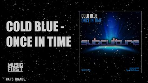 Cold Blue  Once In Time [subculture] Youtube