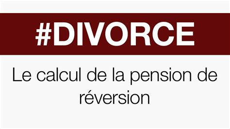 divorce et pension de r 233 version cabinet d avocats gueguen carroll