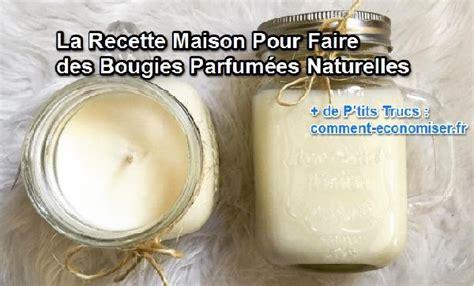 la recette maison pour faire des bougies parfum 233 es naturelles