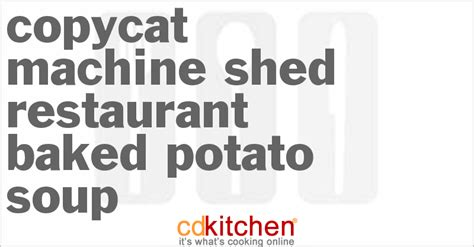 machine shed restaurant baked potato soup recipe cdkitchen