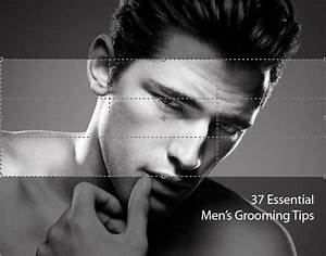Top 37 Personal Grooming Tips for Men