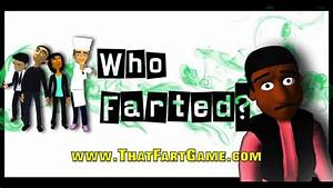 Who Farted? : World Premiere Gameplay Trailer - YouTube