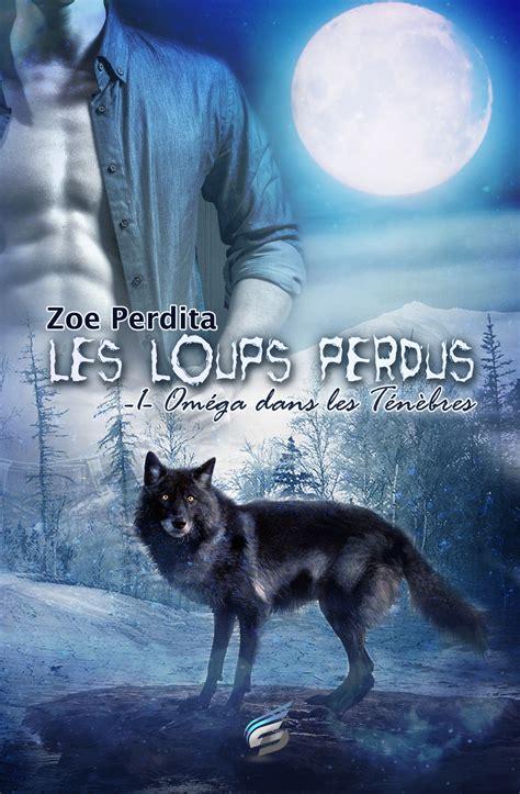 ebook om 233 ga dans les t 233 n 232 bres les loups perdus 1 par zoe perdita 7switch