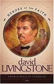 David Livingstone (Heroes of the Faith (Concordia)): Sam ...