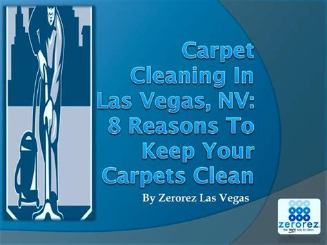 Carpet Cleaning In Las Vegas, Nv 8 Reasons To Keep Your Carpets Cl.. |authorstream Smart Carpet Toms River Nj How To Remove Nail Polish Stains From Your Best Choice Cleaning Placerville Ca Red Slips 2017 Carters Droitwich Cleaners Tacoma Reviews Dust Mites In Carpets Treatment Cat Trims