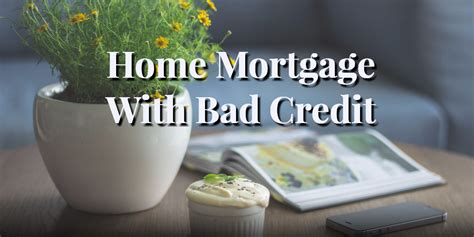 Home Credit : Can You Qualify For Home Mortgage With Bad Credit