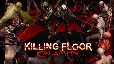 killing floor calamity android apk killing floor