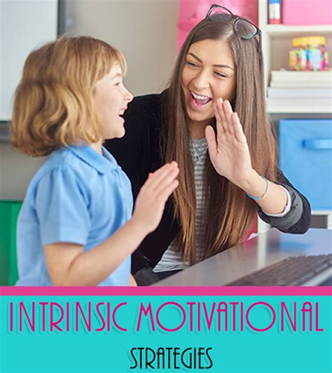 How Can Teachers Develop Intrinsic Motivation In Their Students?