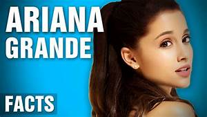 10 Surprising Facts About Ariana Grande - Part 2 - YouTube