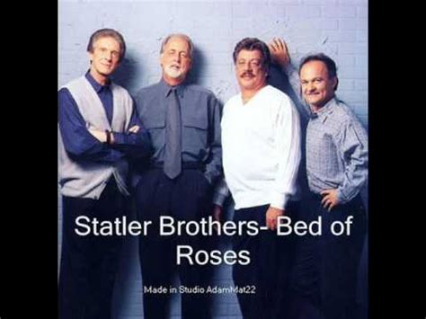 The Statler Brothers Bed Of Roses by The Statler Brothers Bed Of Roses Lyrics