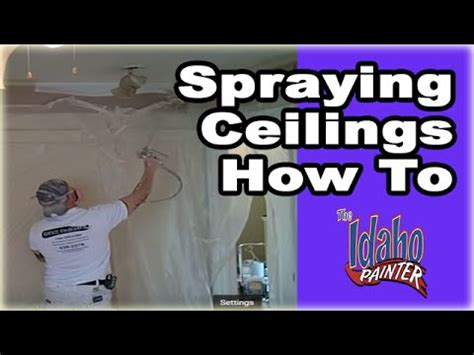 spraying interior ceilings painting ceilings with an airless paint sprayer