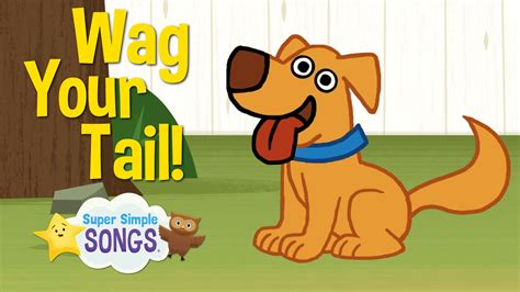 Wag Your Tail  Animal Action Verb Song  Super Simple Songs Youtube