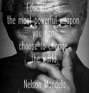 Education Is The Most Powerful Weapon Poster : education is the most powerful weapon which you can use to picture quotes ~ Markanthonyermac.com Haus und Dekorationen