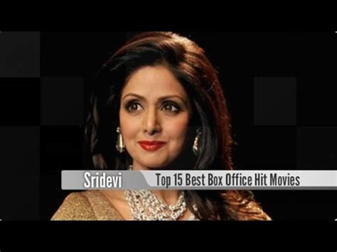 Top 15 Best Sridevi Box Office Hit Movies List Youtube