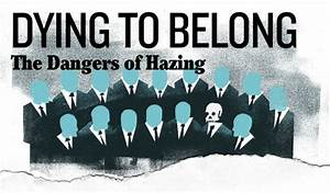 Dying to Belong: The Dangers of Hazing - Education News