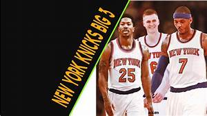 New York Knicks Big 3 Mix- The Show Goes On - YouTube