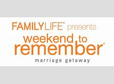 Tickets FamilyLife Weekend to Remember in Coeur d Alene