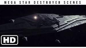 All Mega Star Destroyer Scenes (1080p) -- Star Wars: The ...