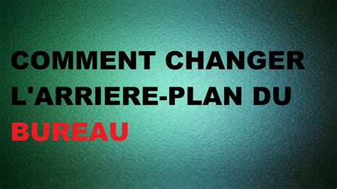 tuto comment changer l arri 232 re plan du bureau sous windows 10