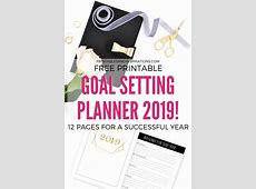 Free Goal Setting Printable Planner For 2019! Printables