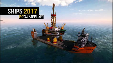 Boat Watch For Pc by Ships 2017 Gameplay Pc Hd Youtube