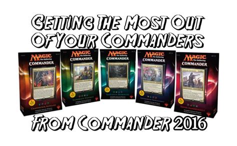 getting the most out of your commanders from commander