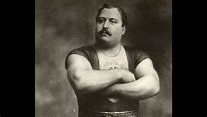LOUIS CYR - THE STRONGEST MAN IN THE RECORDED HISTORY ...