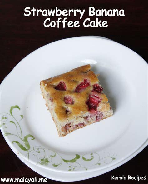 strawberry banana cake strawberry banana coffee cake kerala recipes