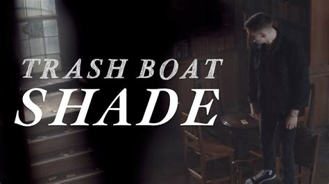 Trash Boat Album Download by Trash Boat Shade Official Music Video Youtube