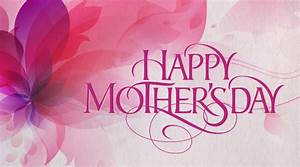 mother's day 2018, happy mothers day quotes » Loaded Rock