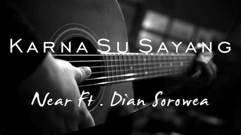 Near Feat Dian Sorowea ( Acoustic