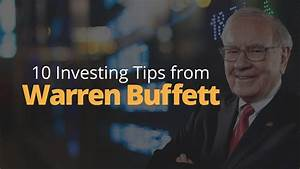 Warren Buffett's Top 10 Pieces of Investing Advice | Phil ...