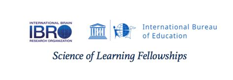 ibro applications open for ibro ibe unesco science of learning fellowships