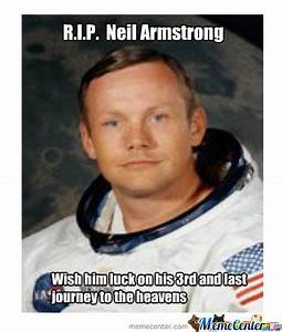 R.i.p Neil Armstrong by recyclebin - Meme Center