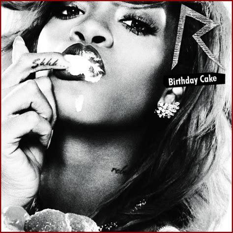 birthday cake remix new rihanna birthday cake remix ft chris brown