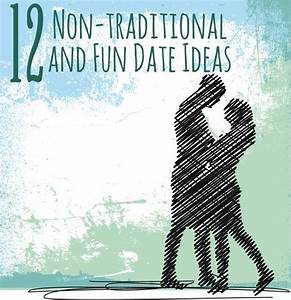 12 Non-traditional Date Ideas | Traditional, Valentines ...