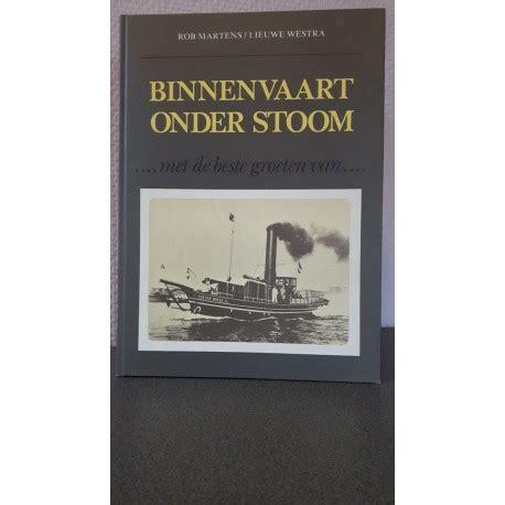 Scheepvaart Binnenvaart by Binnenvaart Onder Stoom Met De Beste Groeten Van