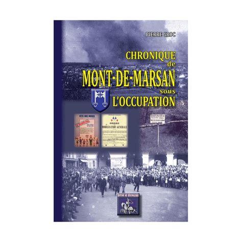 livre chronique de mont de marsan sous l occupation