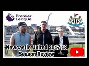 Newcastle United 2017/18 End of Season Review - Featuring ...
