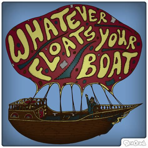 Latin Phrase Whatever Floats Your Boat by Todays Thoughts Ten Catch Phrases People Should Stop Using