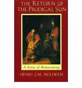The Return of the Prodigal Son : Henri J. M. Nouwen ...