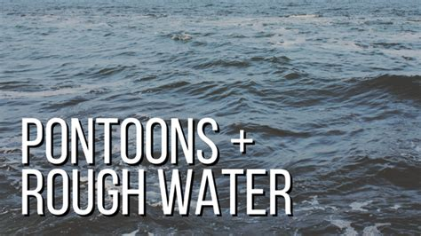 Tritoon Boat Rough Water how do pontoons handle in rough water manitou pontoon boats