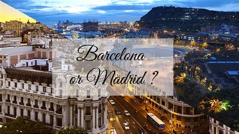 Madrid Or Barcelona? Tourists Know Better