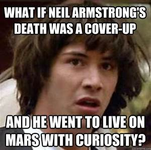 what if Neil Armstrong's death was a cover-up and he went ...