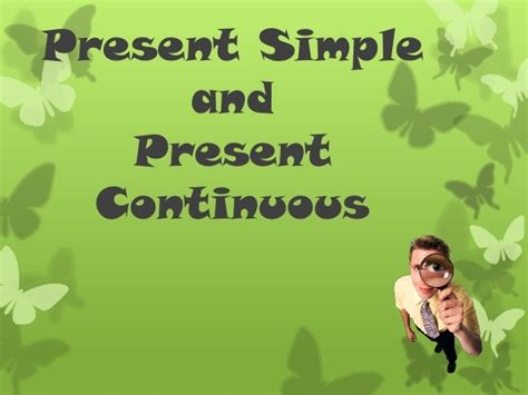 Present Simple And Present Continuous Contrasted