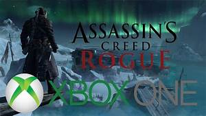 Assassin's Creed Rogue Xbox One Gameplay - Backward ...