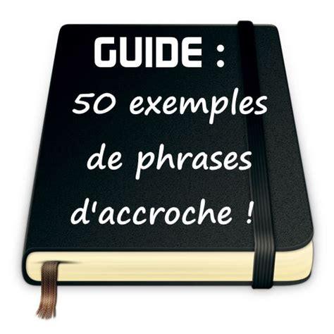 50 exemples de phrase d accroche pour le 1er message