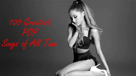 Top 100 Greatest Pop Songs Of All Time