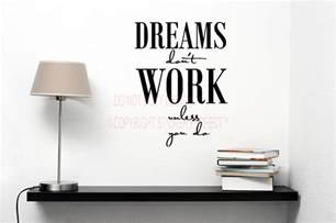 dreams don t work unless you do house decor inspirational vinyl wall decal quotes sayings